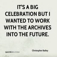 christopher-bailey-quote-its-a-big-celebration-but-i-wanted-to-work